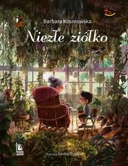 okładka Niezłe ziółko, Ebook | Barbara Kosmowska