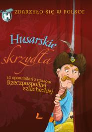 okładka Husarskie skrzydła, Ebook | Paweł Wakuła, Grżyna Bąkiewicz