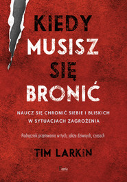 okładka Kiedy musisz się bronić., Ebook | Tim Larkin