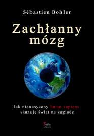 okładka Zachłanny mózg, Ebook | Sébastien Bohler