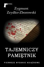 okładka Tajemniczy pamiętnik, Ebook   Zygmunt Zeydler-Zborowski