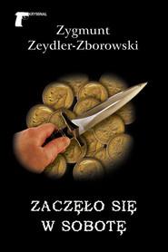 okładka Zaczęło się w sobotę, Ebook   Zygmunt Zeydler-Zborowski