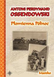 okładka Płomienna Północ, Ebook   Antoni Ferdynand Ossendowski