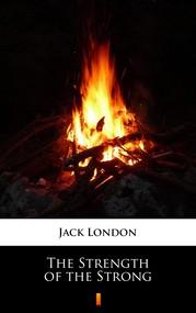 okładka The Strength of the Strong, Ebook | Jack London