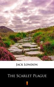 okładka The Scarlet Plague, Ebook | Jack London