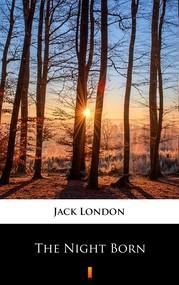okładka The Night Born, Ebook | Jack London