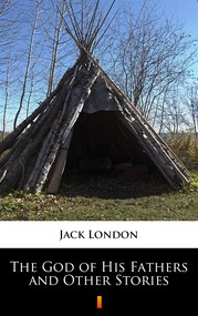 okładka The God of His Fathers and Other Stories, Ebook | Jack London