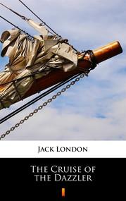 okładka The Cruise of the Dazzler, Ebook | Jack London