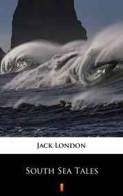 okładka South Sea Tales, Ebook | Jack London