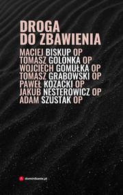okładka Droga do zbawienia, Ebook | Adam Szustak, Grabowski Tomasz, Biskup Maciej, Paweł  Kozacki, Tomasz Golonka, Wojciech Gomułka, Jakub Nesterowicz
