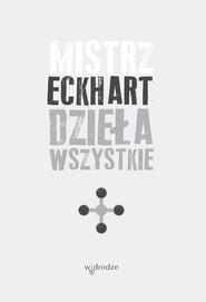 okładka Dzieła wszystkie, tom 4, Ebook | Mistrz Eckhart