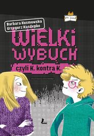 okładka Wielki wybuch, Ebook   Barbara Kosmowska, Grzegorz Kasdepke