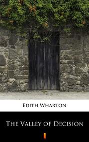 okładka The Valley of Decision, Ebook | Edith Wharton