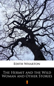 okładka The Hermit and the Wild Woman and Other Stories, Ebook | Edith Wharton