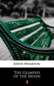 okładka The Glimpses of the Moon, Ebook | Edith Wharton