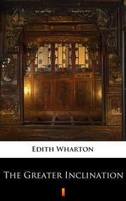 okładka The Greater Inclination, Ebook | Edith Wharton