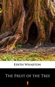 okładka The Fruit of the Tree, Ebook | Edith Wharton
