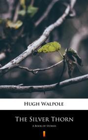 okładka The Silver Thorn, Ebook | Hugh Walpole