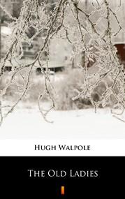okładka The Old Ladies, Ebook | Hugh Walpole