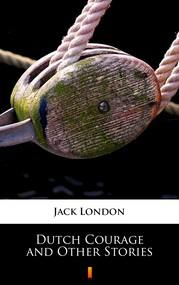 okładka Dutch Courage and Other Stories, Ebook | Jack London