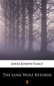 okładka The Lone Wolf Returns, Ebook   Louis Joseph Vance