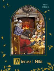 okładka Wierusz i Nikt, Ebook | Paweł Wakuła