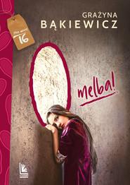 okładka O melba, Ebook | Grażyna Bąkiewicz