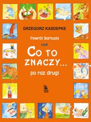 okładka Powrót Bartusia, Ebook | Grzegorz Kasdepke