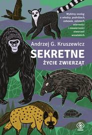 okładka Sekretne życie zwierząt, Ebook   Andrzej G. Kruszewicz