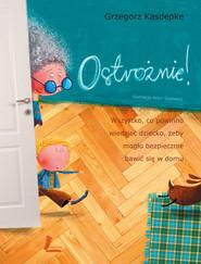 okładka Ostrożnie!, Ebook | Grzegorz Kasdepke