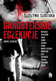 okładka Gangsterskie egzekucje, Ebook | Janusz Szostak