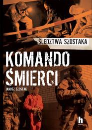 okładka Komando śmierci, Ebook | Janusz Szostak