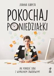 okładka Pokochaj poniedziałki. Jak poradzić sobie z wypaleniem zawodowym?, Ebook | Karpeta Joanna