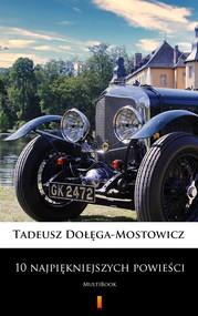 okładka 10 najpiękniejszych powieści, Ebook | Tadeusz Dołęga-Mostowicz