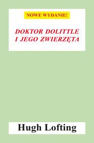 okładka Doktor Dolittle i jego zwierzęta (nowe wyd.), Ebook | Hugh Lofting