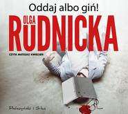 okładka Oddaj albo giń!, Audiobook   Olga Rudnicka