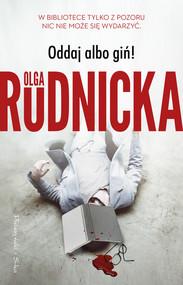 okładka Oddaj albo giń !, Ebook | Olga Rudnicka