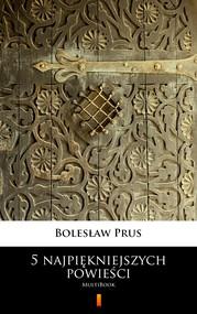 okładka 5 najpiękniejszych powieści, Ebook | Bolesław Prus