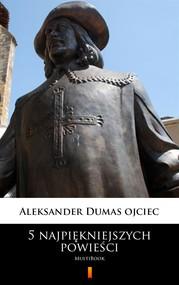 okładka 5 najpiękniejszych powieści, Ebook | Aleksander  Dumas