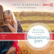 okładka Rodzinne roszady. Tom 2. Bezpieczny port, Audiobook | Anna Karpińska