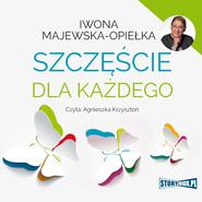 okładka Szczęście dla każdego, Audiobook | Iwona  Majewska-Opiełka