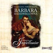 okładka Zmierzch Jagiellonów. Tom 2. Barbara Radziwiłłówna, Audiobook | Magdalena Niedźwiedzka