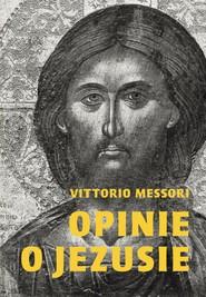 okładka Opinie o Jezusie, Ebook | Vittorio Messori