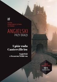 okładka Upiór rodu Canterville'ów. Angielski z Oscarem Wilde'em., Ebook | Oscar Wilde, Ilya Frank