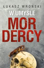 okładka W umyśle mordercy, Audiobook | Łukasz  Wroński