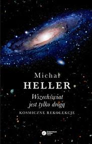 okładka Wszechświat jest tylko drogą. Kosmiczne rekolekcje, Ebook   Michał Heller