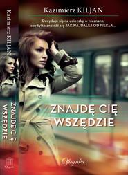 okładka Znajdę cię wszędzie, Ebook | Kazimierz Kiljan