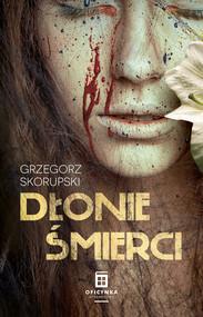 okładka Dłonie śmierci, Ebook | Skorupski Grzegorz