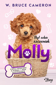 okładka Był sobie szczeniak. Molly. , Ebook | W. Bruce Cameron