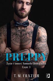 okładka Preppy: Życie i śmierć Samuela Clearwatera, Część 3. King. Tom 7, Ebook | T. M.  Frazier